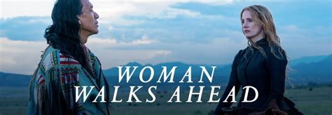 Watch Woman Walks Ahead For Free Online 123movies